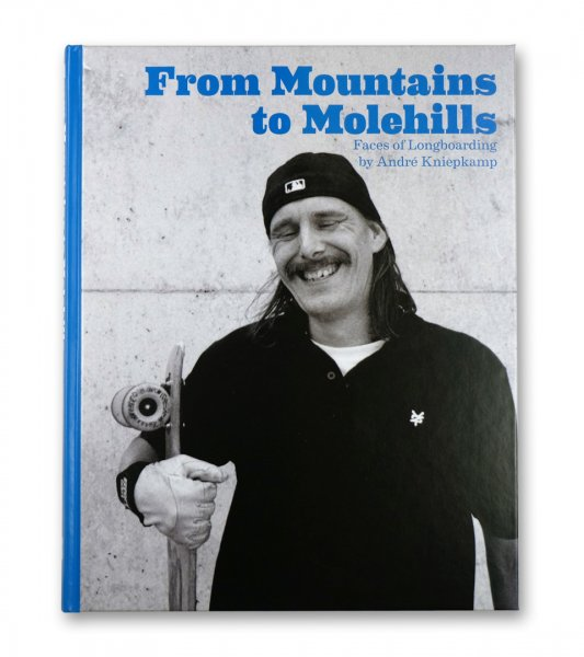 Buch André Kniekamp - From Mountains To Molehills (Faces Of Longboarding)